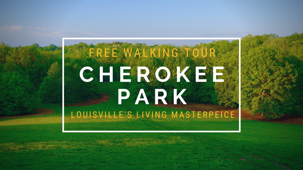 Cherokee Park Walking Tour: Louisville's Living Masterpiece
